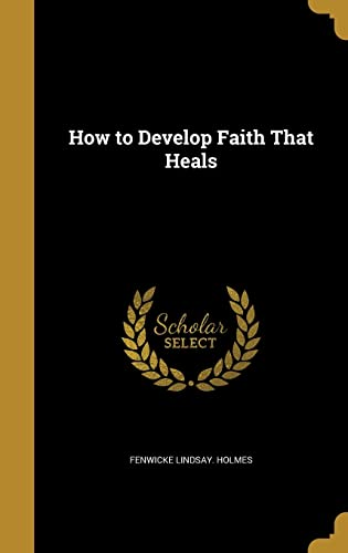 9781362705277: How to Develop Faith That Heals