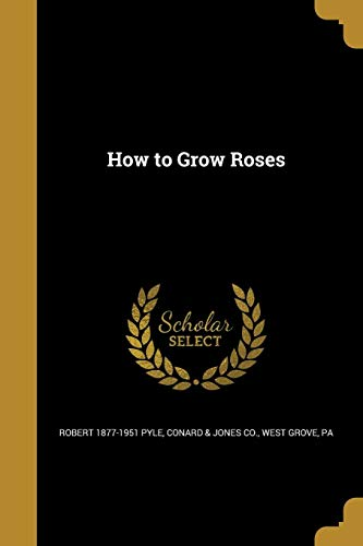 9781362710394: How to Grow Roses