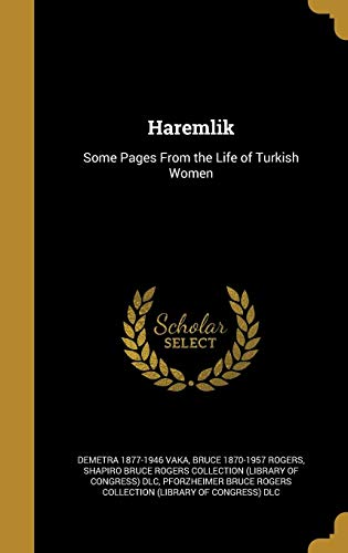 9781362745297: Haremlik: Some Pages From the Life of Turkish Women