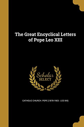 9781362753391: The Great Encyclical Letters of Pope Leo XIII