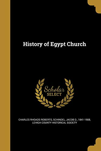 History of Egypt Church (Paperback): Charles Rhoads Roberts