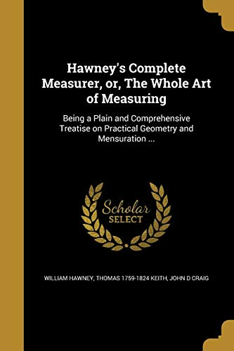 Hawney s Complete Measurer, Or, the Whole: William Hawney, Thomas