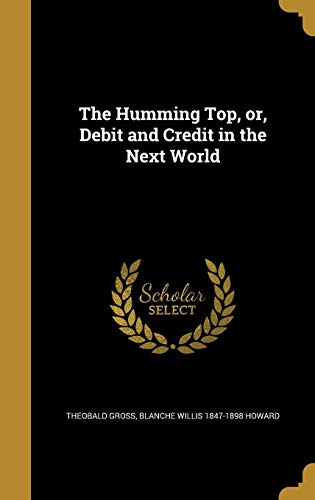 9781362799788: The Humming Top, or, Debit and Credit in the Next World