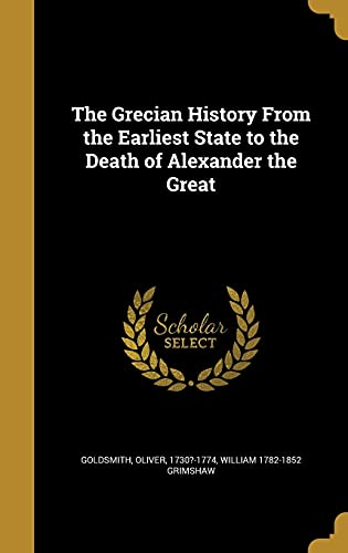 9781362801962: The Grecian History from the Earliest State to the Death of Alexander the Great