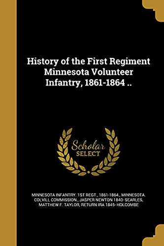 History of the First Regiment Minnesota Volunteer: Jasper Newton 1840-