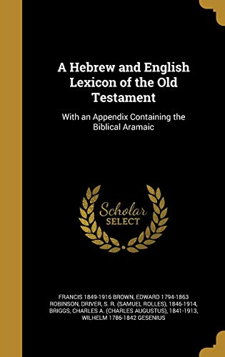 9781362854883: A Hebrew and English Lexicon of the Old Testament: With an Appendix Containing the Biblical Aramaic
