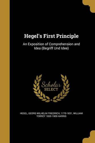 9781362865353: Hegel's First Principle: An Exposition of Comprehension and Idea (Begriff Und Idee)