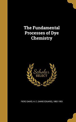 9781362898795: The Fundamental Processes of Dye Chemistry