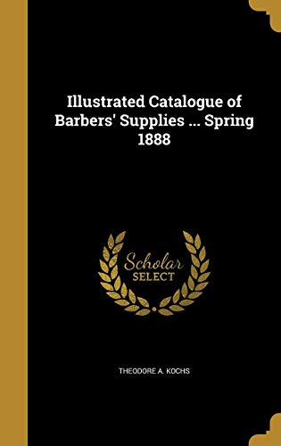 9781362941934: Illustrated Catalogue of Barbers' Supplies ... Spring 1888