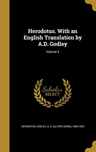 9781362948742: Herodotus. with an English Translation by A.D. Godley; Volume 3