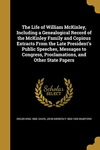 The Life of William McKinley, Including a: Oscar King 1866-