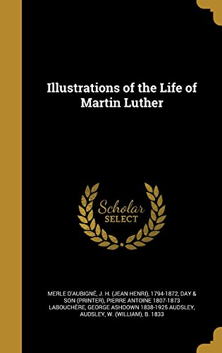 Illustrations of the Life of Martin Luther: Pierre Antoine 1807-1873