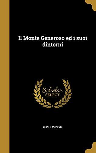 Il Monte Generoso Ed I Suoi Dintorni: Lavizzari, Luigi