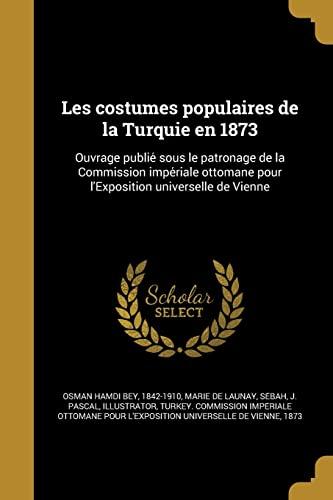Les Costumes Populaires de La Turquie En: Marie De Launay