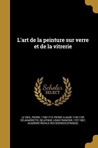 L Art de La Peinture Sur Verre: Pierre Claude 1743-1782