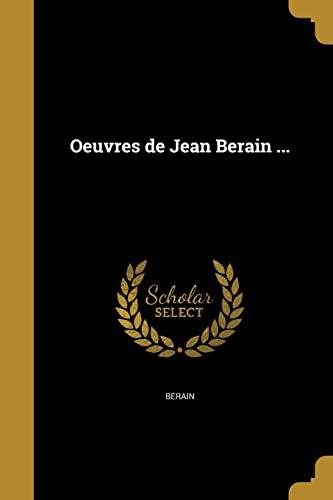 Oeuvres de Jean Berain . (Paperback): Juan 1641-1692 Dolivar