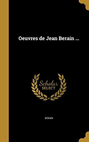Oeuvres de Jean Berain . (Hardback or: Be?rain, Jean 1640-1711