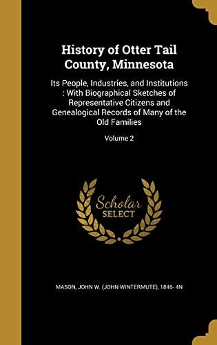 History of Otter Tail County, Minnesota: Its: Mason, John W.