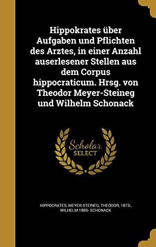 Hippokrates Uber Aufgaben Und Pflichten Des Arztes,: Wilhelm 1885- Schonack