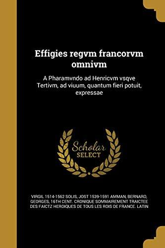 Effigies Regvm Francorvm Omnivm: A Pharamvndo Ad: Virgil 1514-1562 Solis,