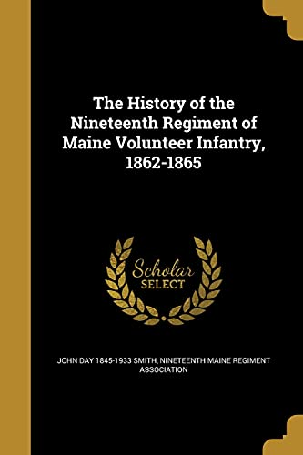 The History of the Nineteenth Regiment of: John Day 1845-1933