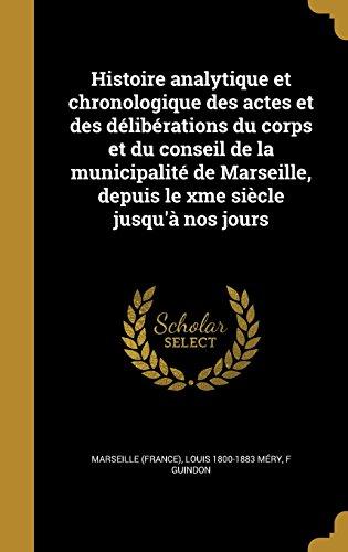 Histoire Analytique Et Chronologique Des Actes Et: Louis 1800-1883 Mery,