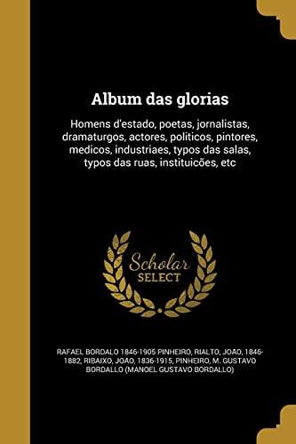Album Das Glorias: Homens D Estado, Poetas,: Rafael Bordalo 1846-1905