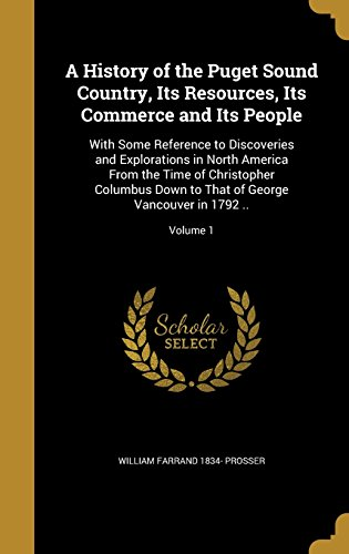 A History of the Puget Sound Country,: William Farrand 1834-