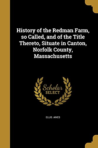 History of the Redman Farm, So Called,: Ellis Ames