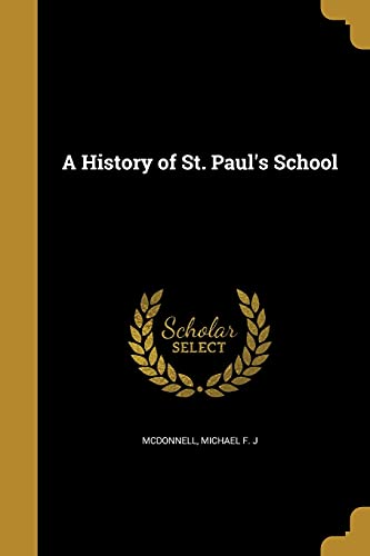 A History of St. Paul's School: Wentworth Press