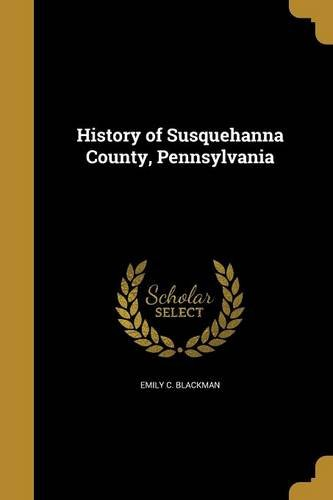 History of Susquehanna County, Pennsylvania: Blackman, Emily C.