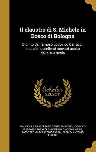 Il Claustro Di S. Michele in Bosco: Lodovico 1555-1619 Carracci