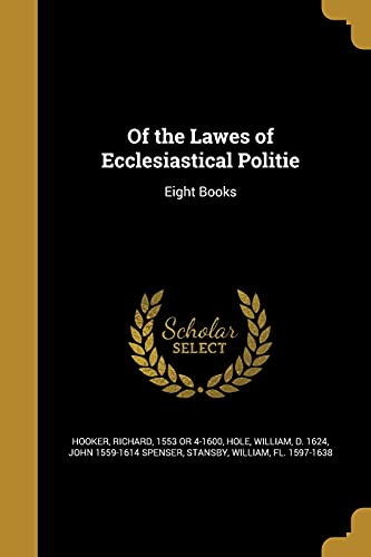 Of the Lawes of Ecclesiastical Politie (Paperback: Hooker, Richard 1553