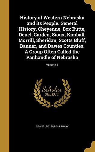 History of Western Nebraska and Its People.: Grant Lee 1865-