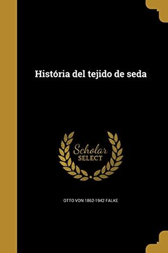 Historia del Tejido de Seda (Paperback): Otto Von 1862-1942