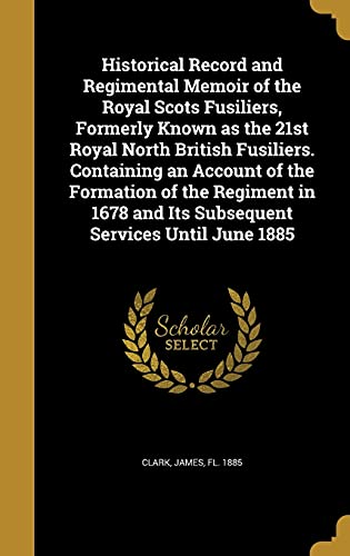 Historical Record and Regimental Memoir of the