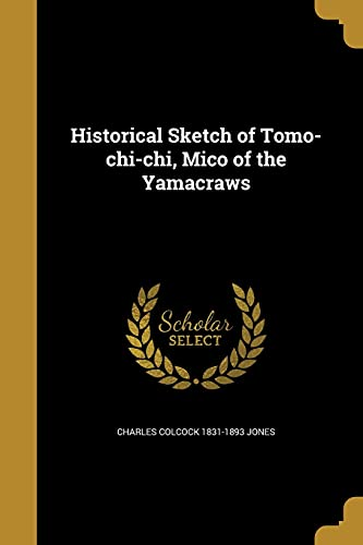 9781363227204: HISTORICAL SKETCH OF TOMO-CHI-