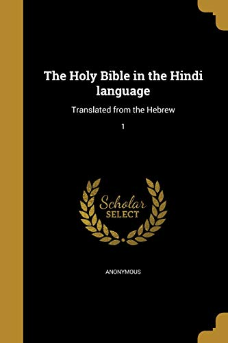 The Holy Bible in the Hindi Language:
