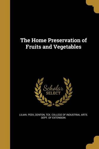 Stock image for The Home Preservation of Fruits and Vegetables (Paperback) for sale by The Book Depository