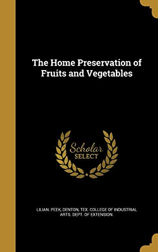 Stock image for The Home Preservation of Fruits and Vegetables (Hardback) for sale by Book Depository hard to find