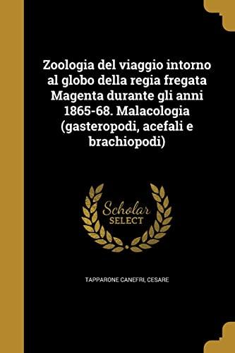 9781363337514: Zoologia del viaggio intorno al globo della regia fregata Magenta durante gli anni 1865-68. Malacologia (gasteropodi, acefali e brachiopodi)