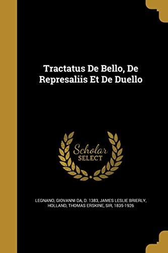 Tractatus de Bello, de Represaliis Et de: James Leslie Brierly