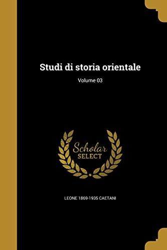 9781363456055: Studi Di Storia Orientale; Volume 03 (Italian Edition)