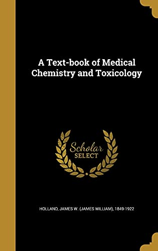 9781363662142: A Text-Book of Medical Chemistry and Toxicology