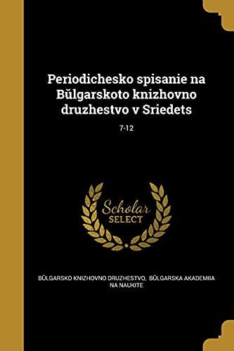 Periodichesko Spisanie Na B Lgarskoto Knizhovno Druzhestvo V Sri E Det S; 7-12 (Bulgarian Edition)