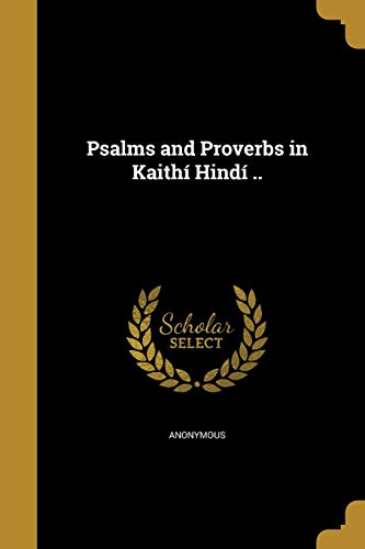 Psalms and Proverbs in Kaithi Hindi .