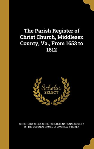 9781363714322: The Parish Register of Christ Church, Middlesex County, Va., from 1653 to 1812