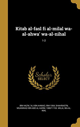 Kitab Al-Fasl Fi Al-Milal Wa-Al-Ahwa Wa-Al-Nihal; 1-2
