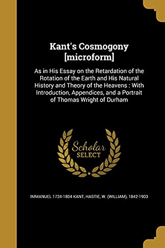 Kant s Cosmogony [Microform]: As in His: Immanuel 1724-1804 Kant