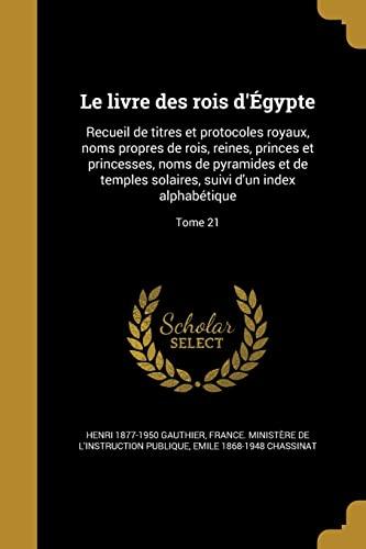 Le Livre Des Rois D Egypte: Recueil: Henri 1877-1950 Gauthier,